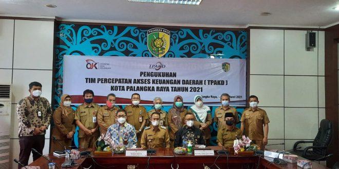 Pengukuhan Tim Percepatan Akses Keuangan Daerah (TPAKD) Kota Palangka Raya Tahun 2021